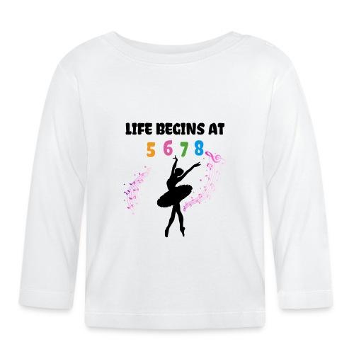 Life Begins At Ballerina - Baby Long Sleeve T-Shirt