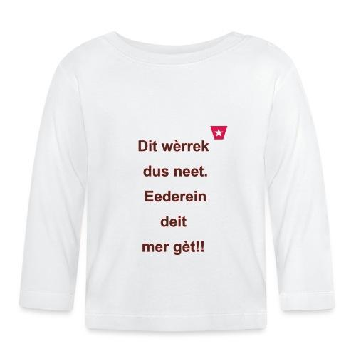 Dit we rrek dus neet eederein deit mer ge t Verti - T-shirt
