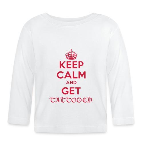 keep calm and get tattooed - Baby Langarmshirt