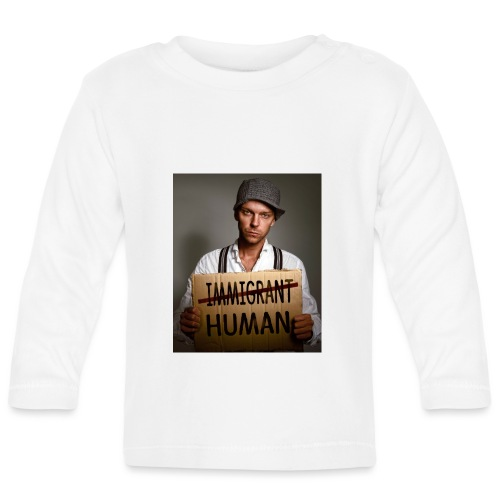 Immigrants are human - Baby Long Sleeve T-Shirt