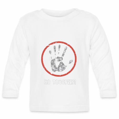 No Touchies 004 - Baby Long Sleeve T-Shirt
