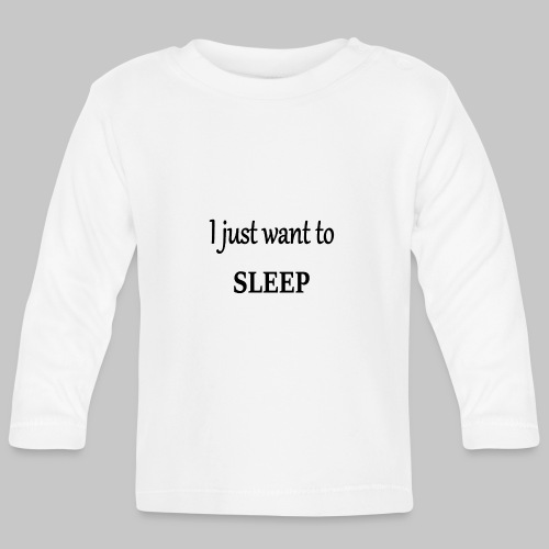 im so tired - Baby Long Sleeve T-Shirt