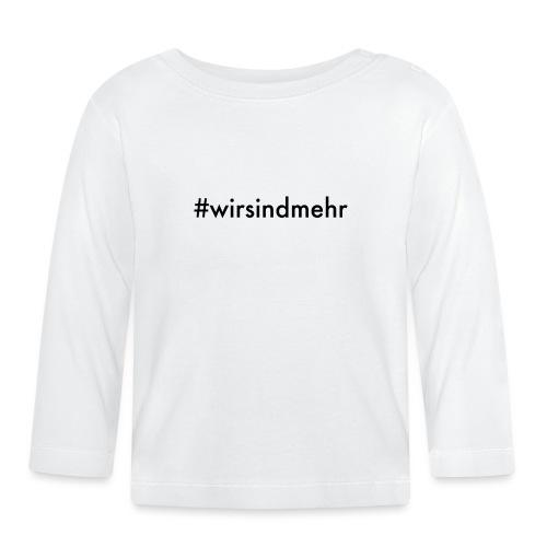 #wirsindmehr - Baby Langarmshirt