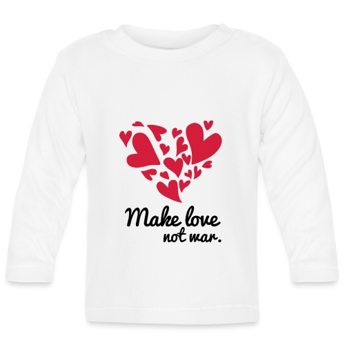 Make Love Not War T-Shirt - Baby Long Sleeve T-Shirt