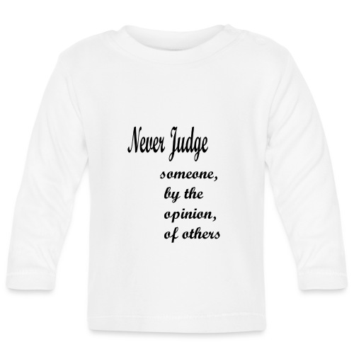 Never Judge - Baby Long Sleeve T-Shirt