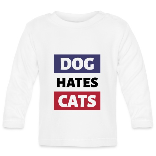 Dog Hates Cats - Baby Langarmshirt