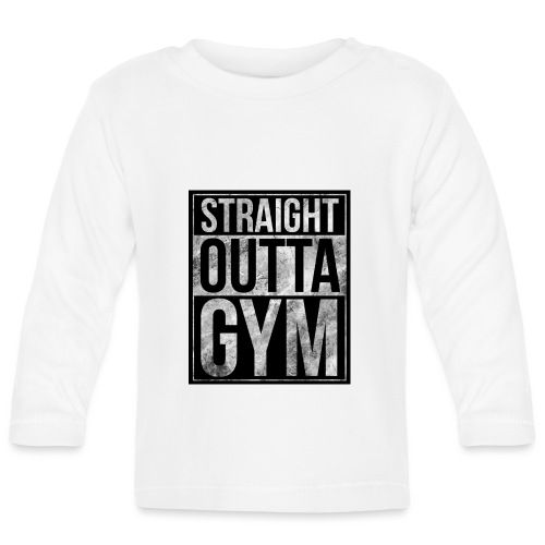Fitness design - Straight Outta Gym - Baby Long Sleeve T-Shirt