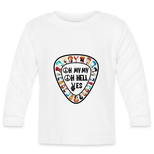 Oh My My Oh Hell Yes - Baby Long Sleeve T-Shirt