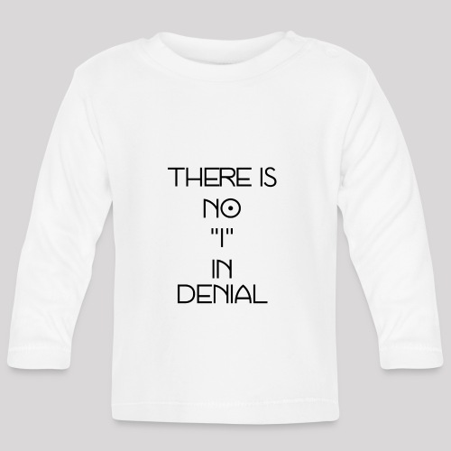 No I in denial - T-shirt