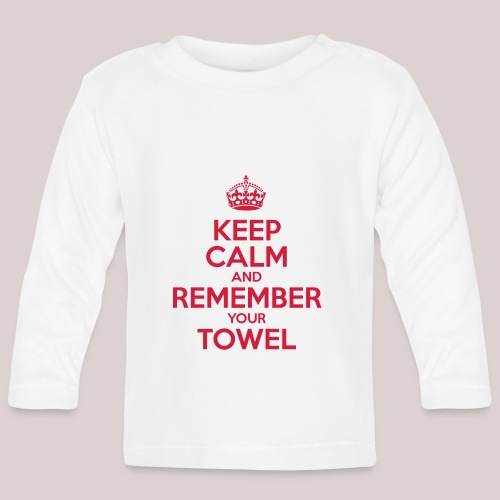 Keep Calm and Remember your Towel | nerd | hipster - Baby Langarmshirt