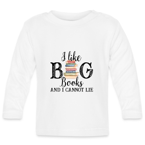 I Like Big Books - Baby Long Sleeve T-Shirt