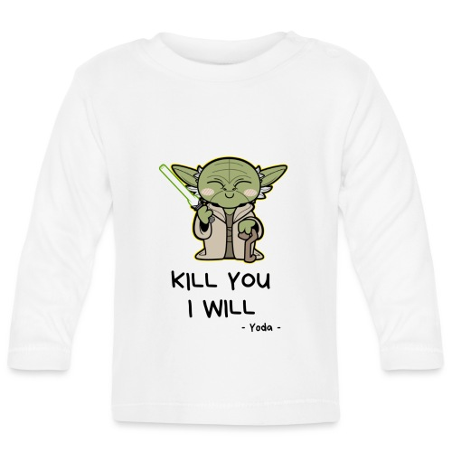 Kill you I will - Langærmet babyshirt