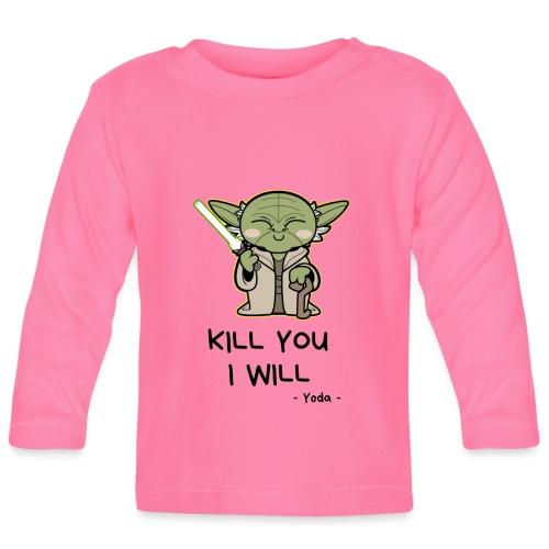 Kill you I will - Langærmet babyshirt