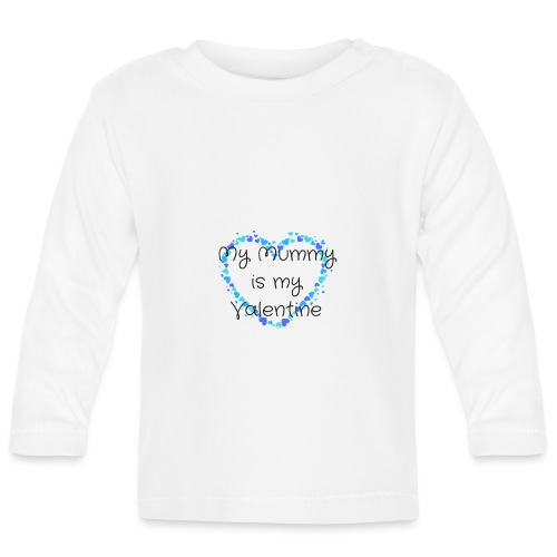 My Mummy is my Valentine - Baby Long Sleeve T-Shirt