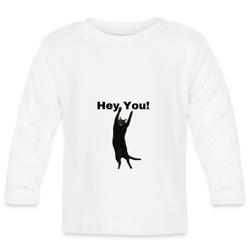Hey you cat - Baby Long Sleeve T-Shirt