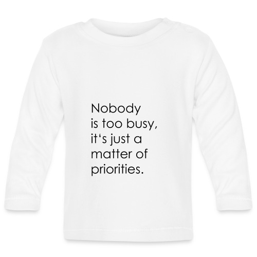 Priorities | motivation - Baby Long Sleeve T-Shirt
