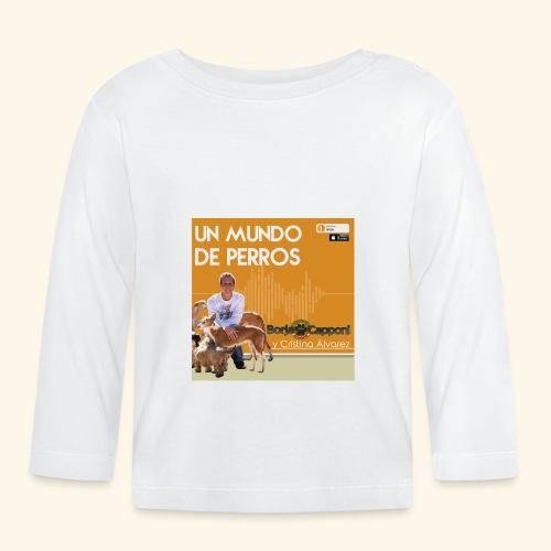 Un mundo de perros 1 03 - Camiseta manga larga bebé