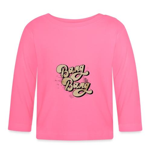BANG BANG ! - T-shirt manches longues Bébé