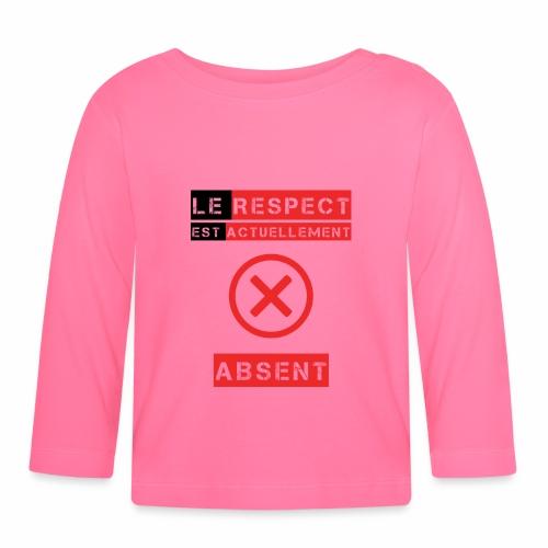 Le respect est actuellement absent - T-shirt manches longues Bébé