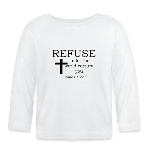'REFUSE' t-shirt - Baby Long Sleeve T-Shirt