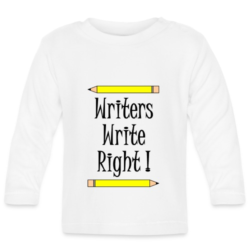 Writers Write Right - Baby Long Sleeve T-Shirt