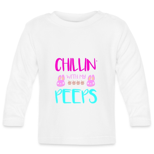 Chilling with my Peeps - Baby Langarmshirt