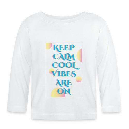 KEEP CALM VIBES - Baby Long Sleeve T-Shirt