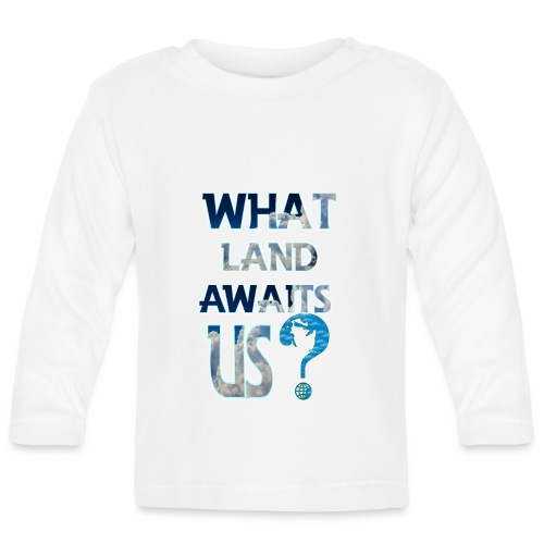 What land awaits us p - Baby Long Sleeve T-Shirt