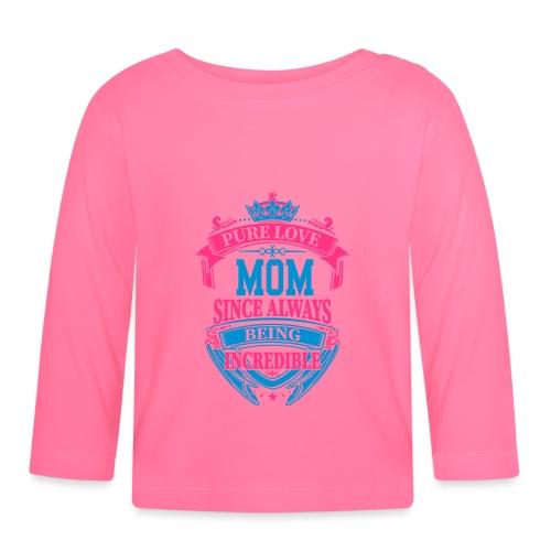 Mom Since Always Incredible - Camiseta manga larga bebé