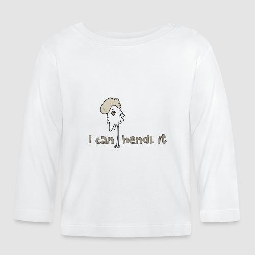 I can hendl it - Baby Langarmshirt