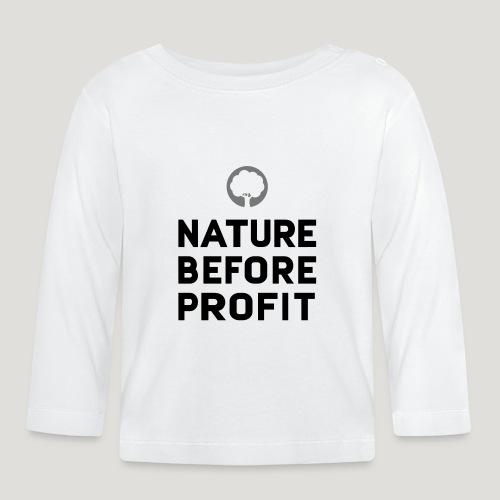 Nature Before Profit - Natur vor Profit! - Baby Langarmshirt