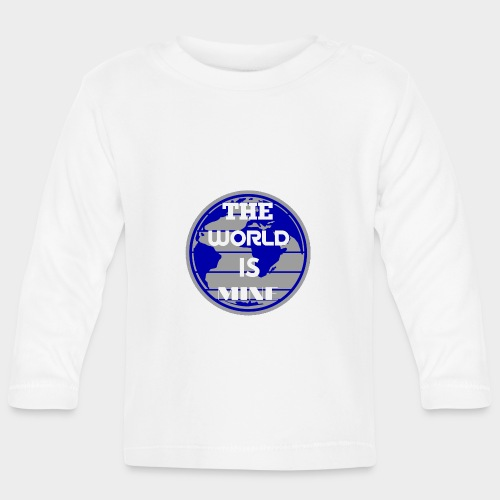 The World is mine - Baby Long Sleeve T-Shirt
