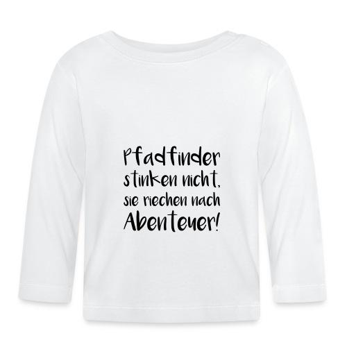 Pfadfinder stinken nicht… - Farbe frei wählbar - Baby Langarmshirt