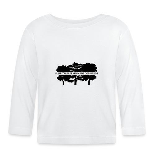 Plus d'Arbres Moins de Connards - T-shirt manches longues Bébé