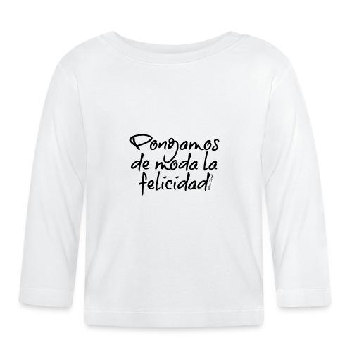 Pongamos de moda la felicidad design - Camiseta manga larga bebé