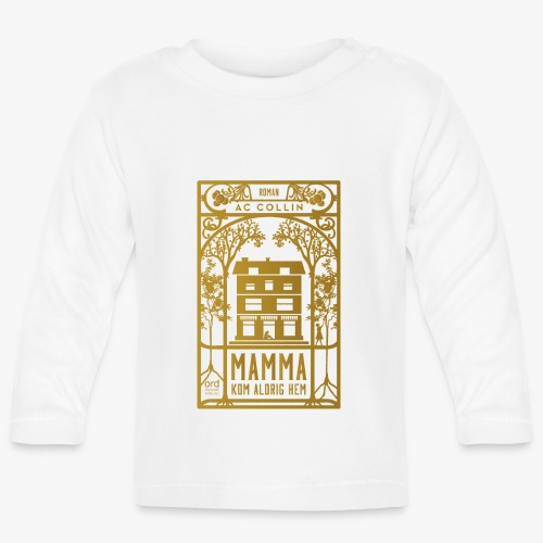 mamma kom aldrig hem 300dpi gold png - Långärmad T-shirt baby