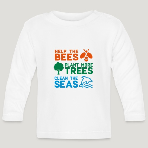 Help the Bees Plant More Trees Hilf den Bienen - Baby Langarmshirt