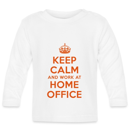 KEEP CALM and work at HOME OFFICE - Baby Langarmshirt