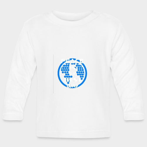 Peace is the best way - Baby Long Sleeve T-Shirt