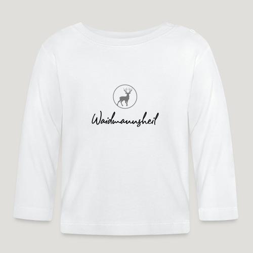 Waidmannsheil, ihr Jäger! Jäger Shirt Jaeger Shirt - Baby Langarmshirt