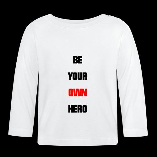 BE YOUR OWN HERO - Baby Langarmshirt