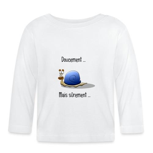 doucement mais surement - T-shirt manches longues Bébé