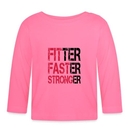 Fitter, Faster, Stronger - Bodybuilding, Fitness - Baby Langarmshirt