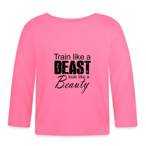Train Like A Beast Look Like A Beauty - Baby Langarmshirt