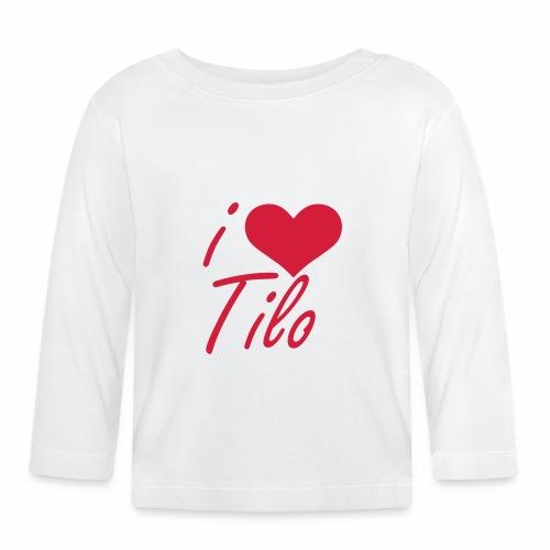I love Tilo - Baby Langarmshirt