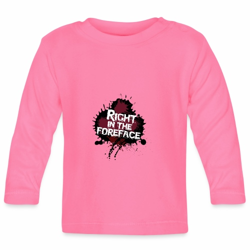 Right In The Foreface - Baby Long Sleeve T-Shirt