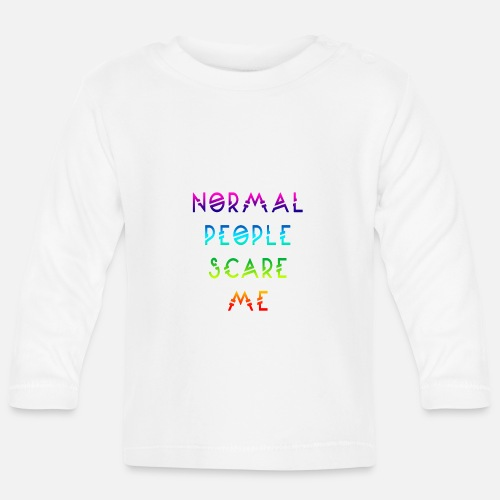 Normal People Scare Me - T-shirt