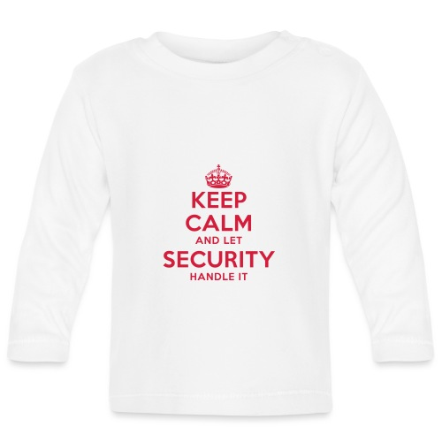 keep calm and let security handle it - Baby Langarmshirt