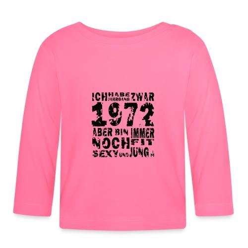 Sexy Jahrgang 1972 - Baby Langarmshirt