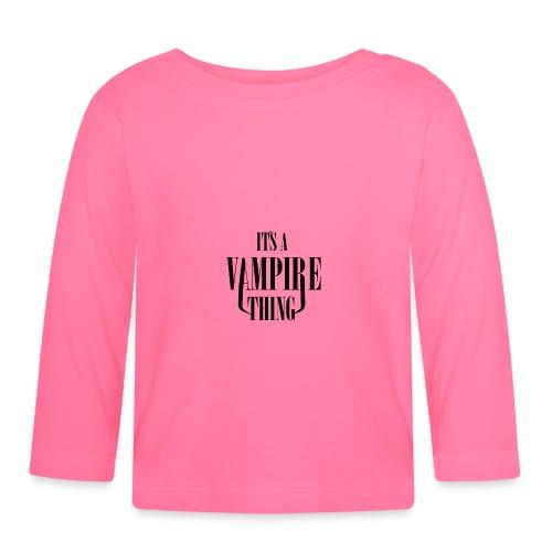 Its a Vampire Thing Bag - Baby Long Sleeve T-Shirt